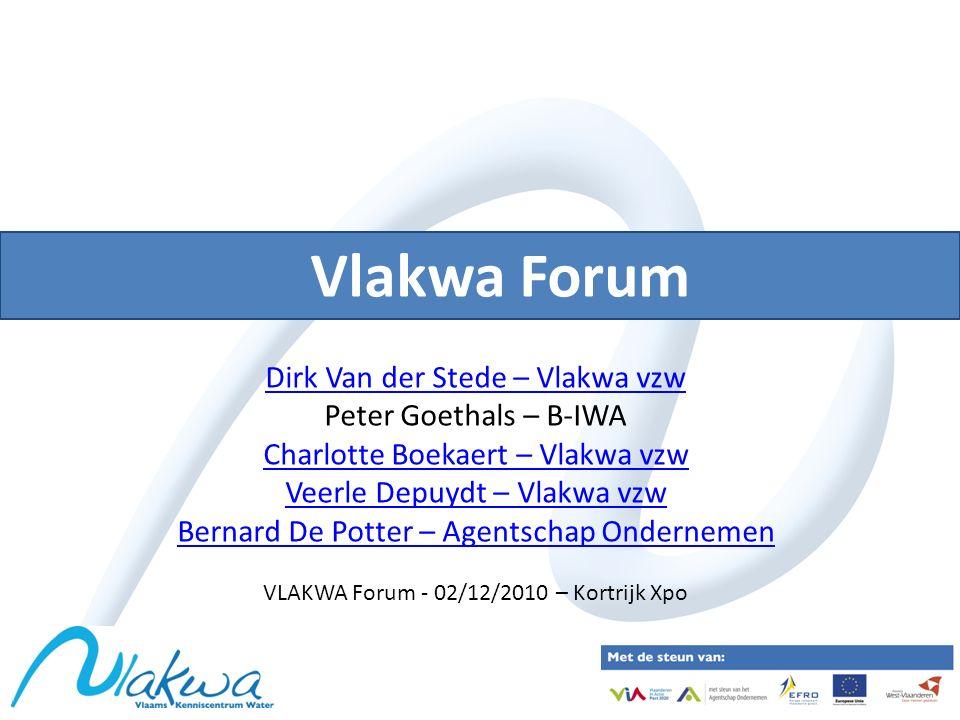 Vlakwa Forum Dirk Van der Stede – Vlakwa vzw Peter Goethals – B-IWA Charlotte Boekaert – Vlakwa vzw Veerle Depuydt – Vlakwa vzw Bernard De Potter – Ag
