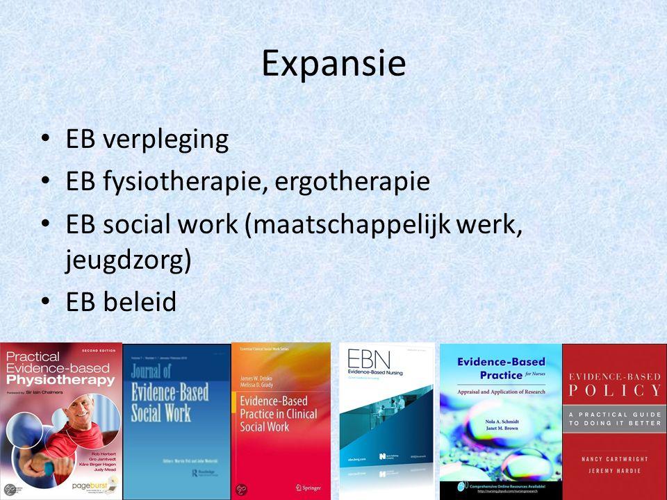 Expansie EB verpleging EB fysiotherapie, ergotherapie EB social work (maatschappelijk werk, jeugdzorg) EB beleid