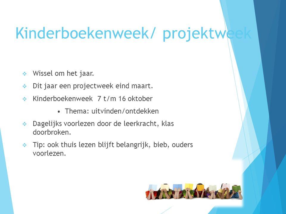 Kinderboekenweek/ projektweek  Wissel om het jaar.  Dit jaar een projectweek eind maart.  Kinderboekenweek 7 t/m 16 oktober Thema: uitvinden/ontdek