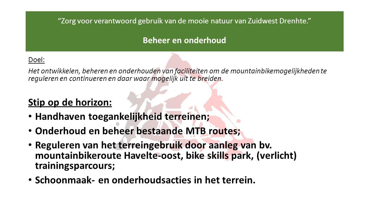 Doel: Het ontwikkelen, beheren en onderhouden van faciliteiten om de mountainbikemogelijkheden te reguleren en continueren en daar waar mogelijk uit t