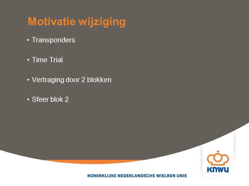 Transponders Time Trial Vertraging door 2 blokken Sfeer blok 2 Motivatie wijziging