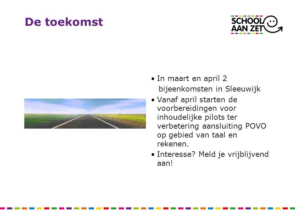 De toekomst In maart en april 2 bijeenkomsten in Sleeuwijk Vanaf april starten de voorbereidingen voor inhoudelijke pilots ter verbetering aansluiting