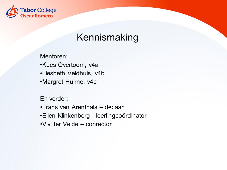 Mentoren: Kees Overtoom, v4a Liesbeth Veldhuis, v4b Margret Huirne, v4c En verder: Frans van Arenthals – decaan Ellen Klinkenberg - leerlingcoördinato
