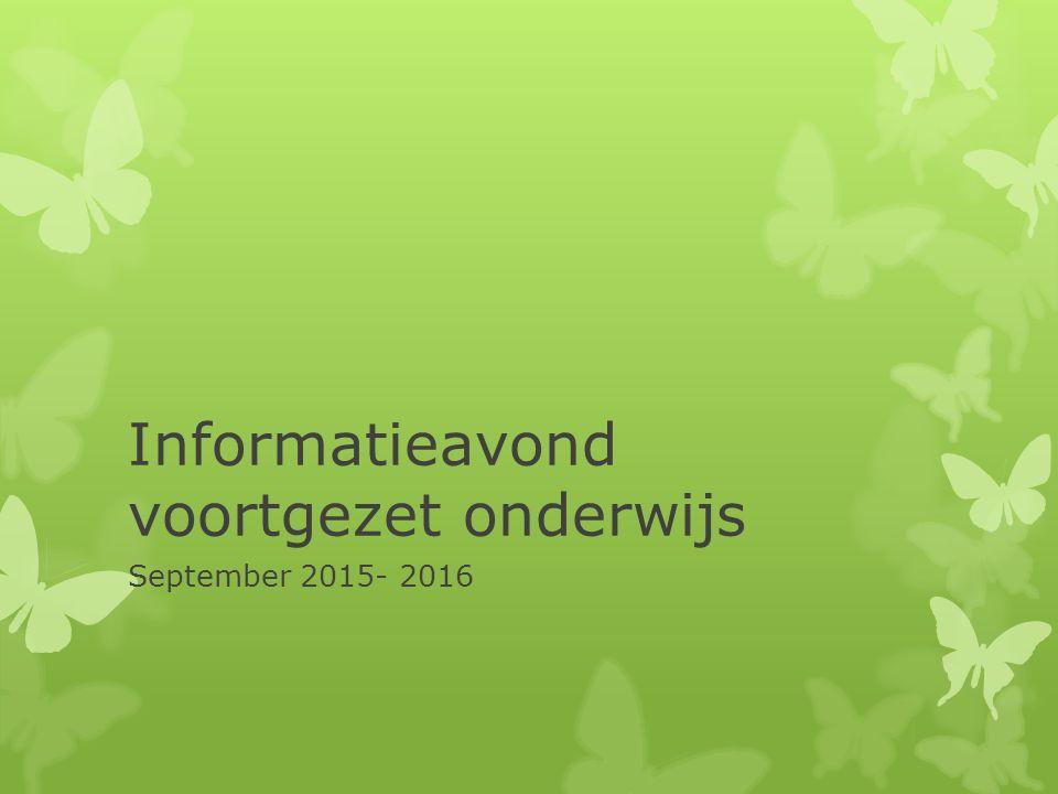 Informatieavond voortgezet onderwijs September 2015- 2016