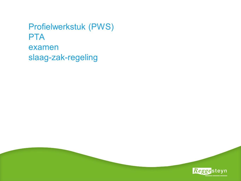 Profielwerkstuk (PWS) PTA examen slaag-zak-regeling