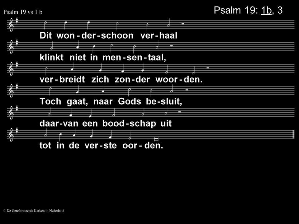 Psalm 19: 1a, 3a