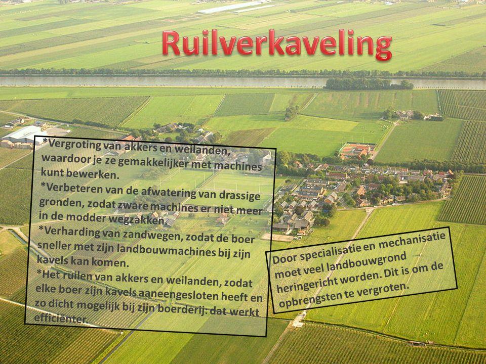 Door specialisatie en mechanisatie moet veel landbouwgrond heringericht worden.