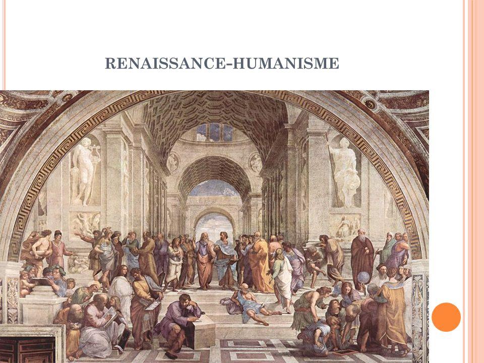 RENAISSANCE - HUMANISME