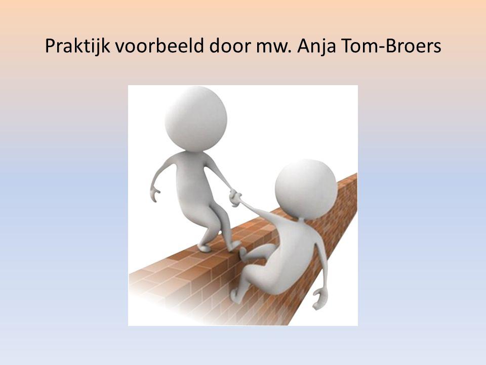 Praktijk voorbeeld door mw. Anja Tom-Broers