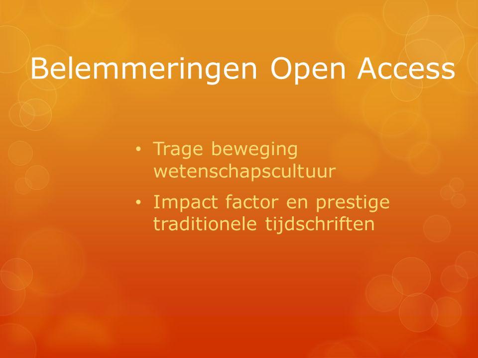 Belemmeringen Open Access Trage beweging wetenschapscultuur Impact factor en prestige traditionele tijdschriften