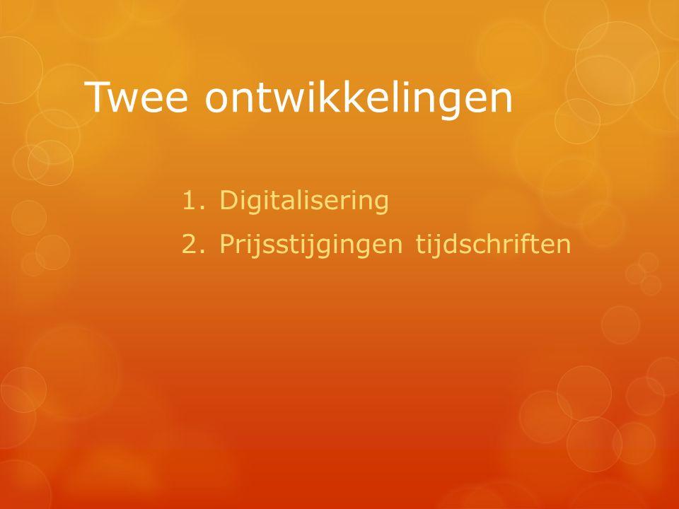 Twee ontwikkelingen 1.Digitalisering 2.Prijsstijgingen tijdschriften