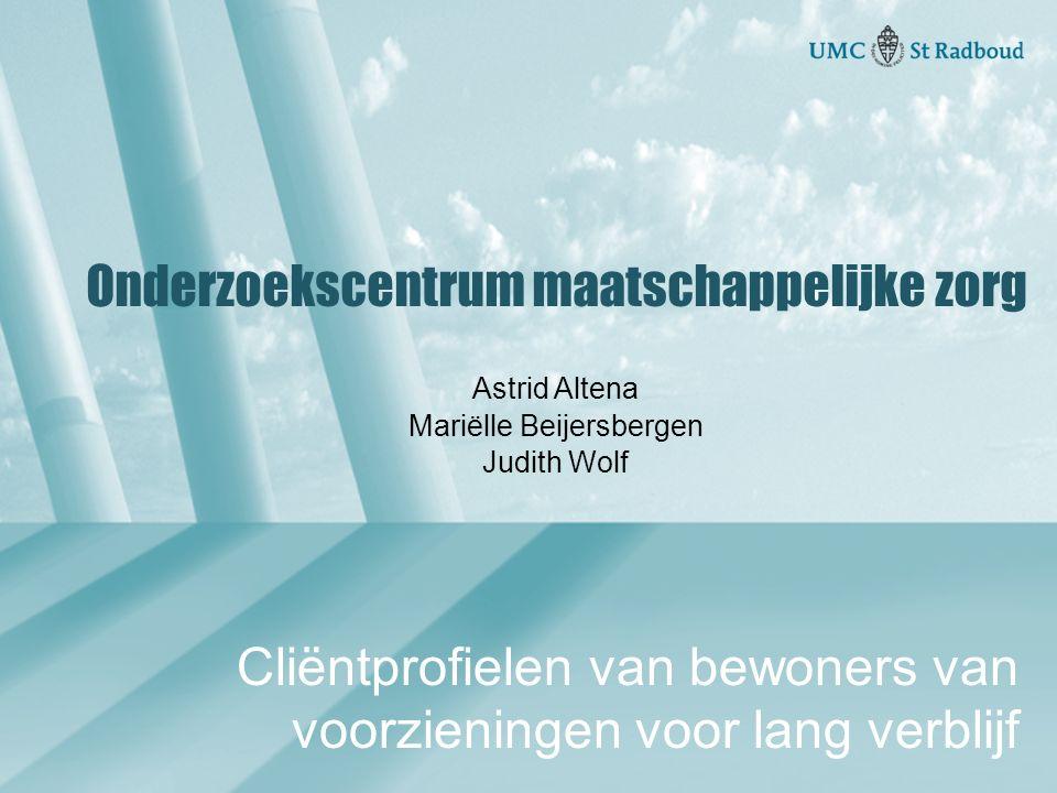 Onderzoekscentrum maatschappelijke zorg Astrid Altena Mariëlle Beijersbergen Judith Wolf Cliëntprofielen van bewoners van voorzieningen voor lang verb