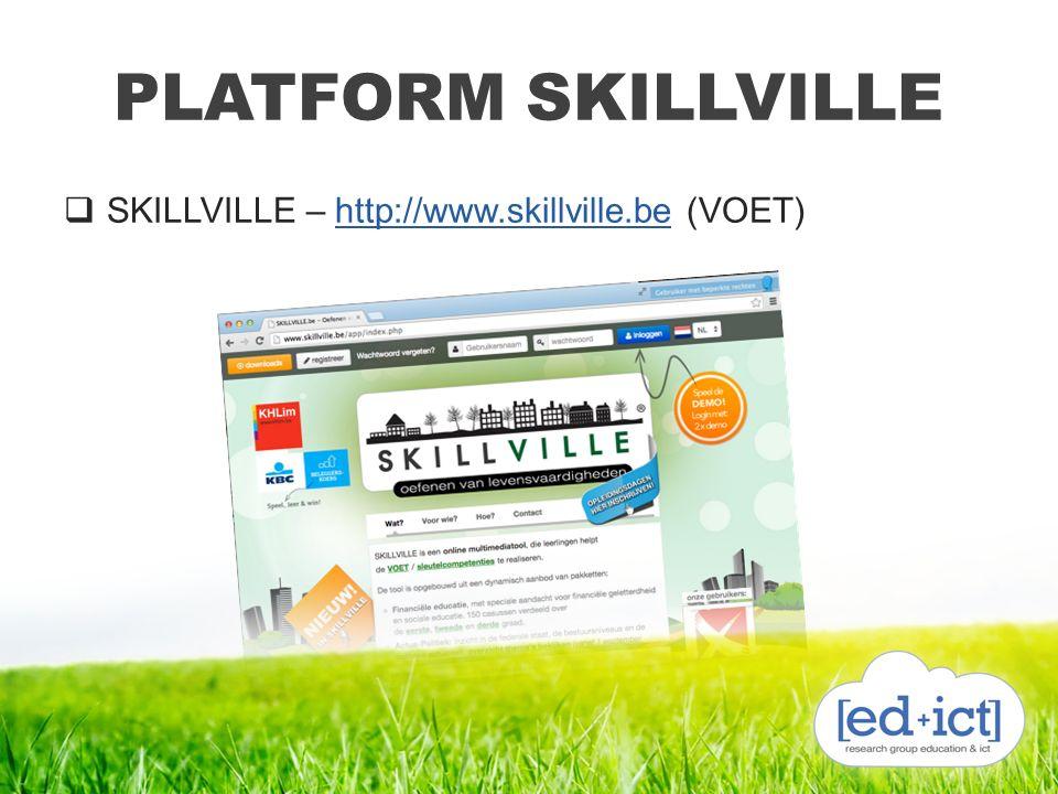 PLATFORM SKILLVILLE  SKILLVILLE – http://www.skillville.be (VOET)http://www.skillville.be