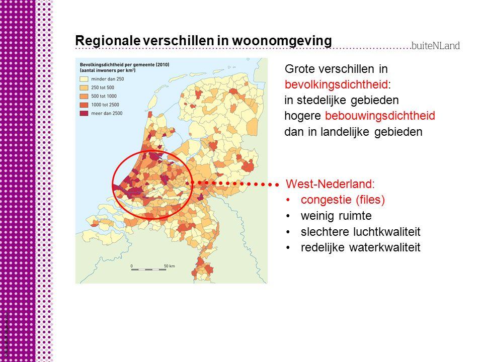 Regionale verschillen in woonomgeving in stedelijke gebieden hogere bebouwingsdichtheid dan in landelijke gebieden Grote verschillen in bevolkingsdich