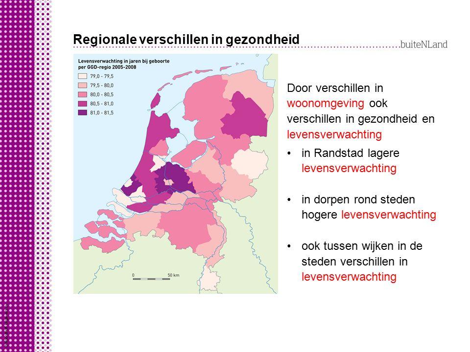 Regionale verschillen in gezondheid Door verschillen in woonomgeving ook verschillen in gezondheid en levensverwachting in Randstad lagere levensverwa