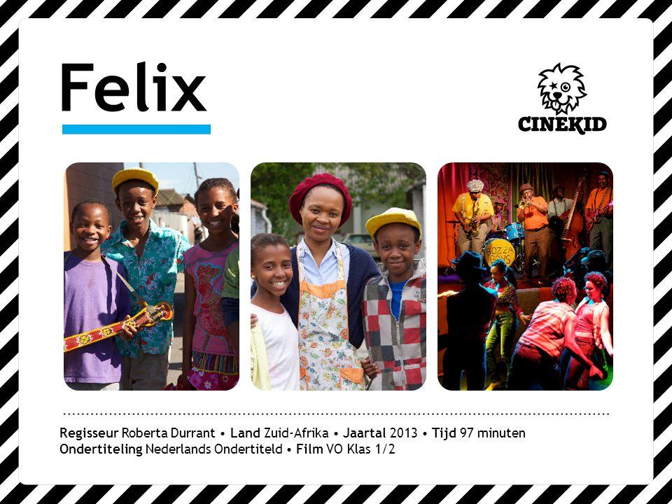 Felix Regisseur Roberta Durrant Land Zuid-Afrika Jaartal 2013 Tijd 97 minuten Ondertiteling Nederlands Ondertiteld Film VO Klas 1/2