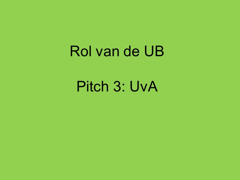 Rol van de UB Pitch 3: UvA