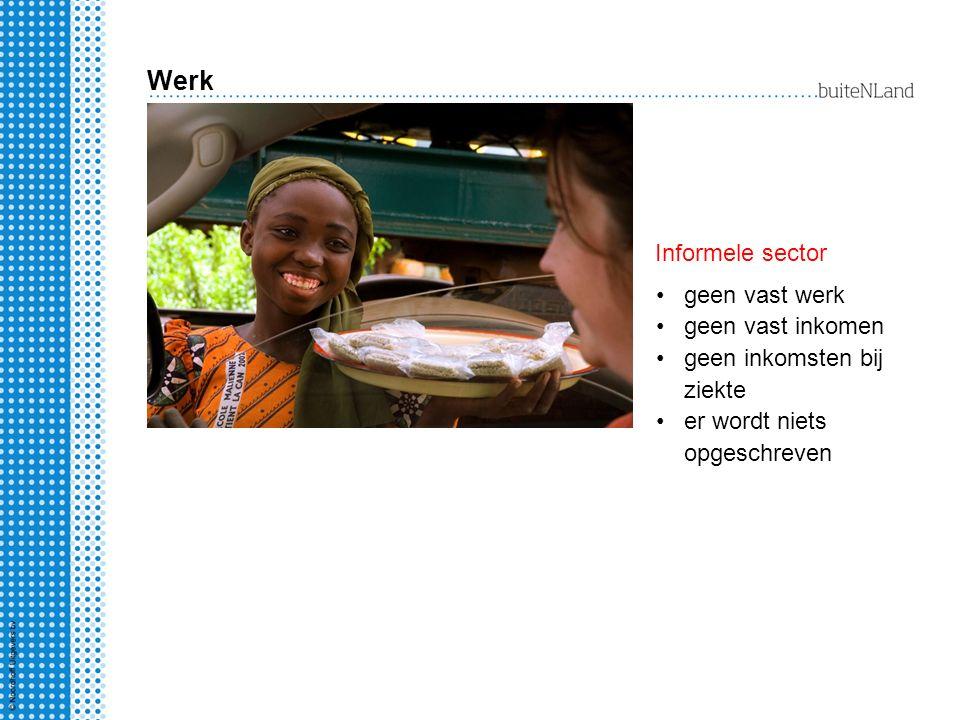 Werk geen vast werk geen vast inkomen geen inkomsten bij ziekte er wordt niets opgeschreven Informele sector