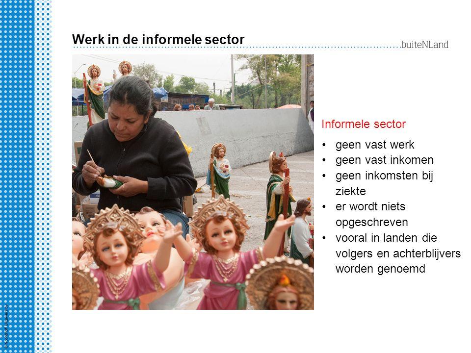 Werk in de informele sector geen vast werk geen vast inkomen geen inkomsten bij ziekte er wordt niets opgeschreven vooral in landen die volgers en ach