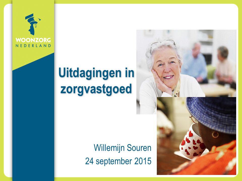 Uitdagingen in zorgvastgoed Willemijn Souren 24 september 2015