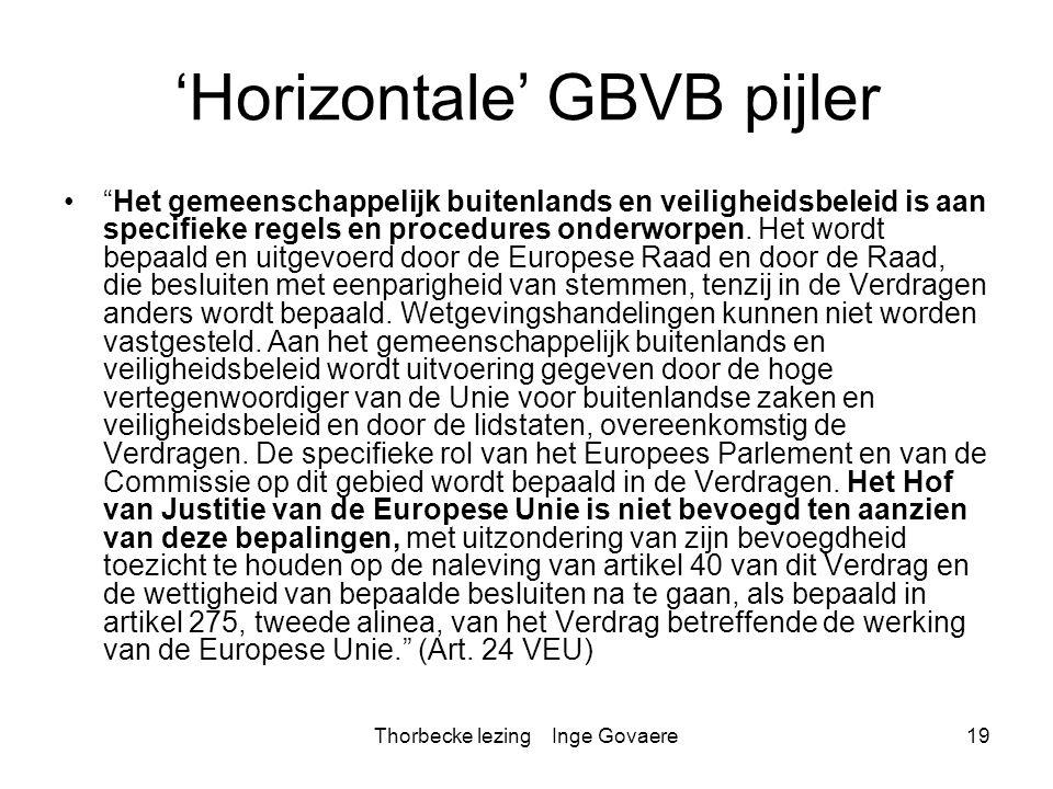 """Thorbecke lezing Inge Govaere19 'Horizontale' GBVB pijler """"Het gemeenschappelijk buitenlands en veiligheidsbeleid is aan specifieke regels en procedur"""