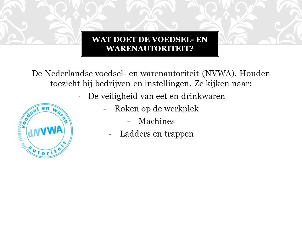 De Nederlandse voedsel- en warenautoriteit (NVWA).
