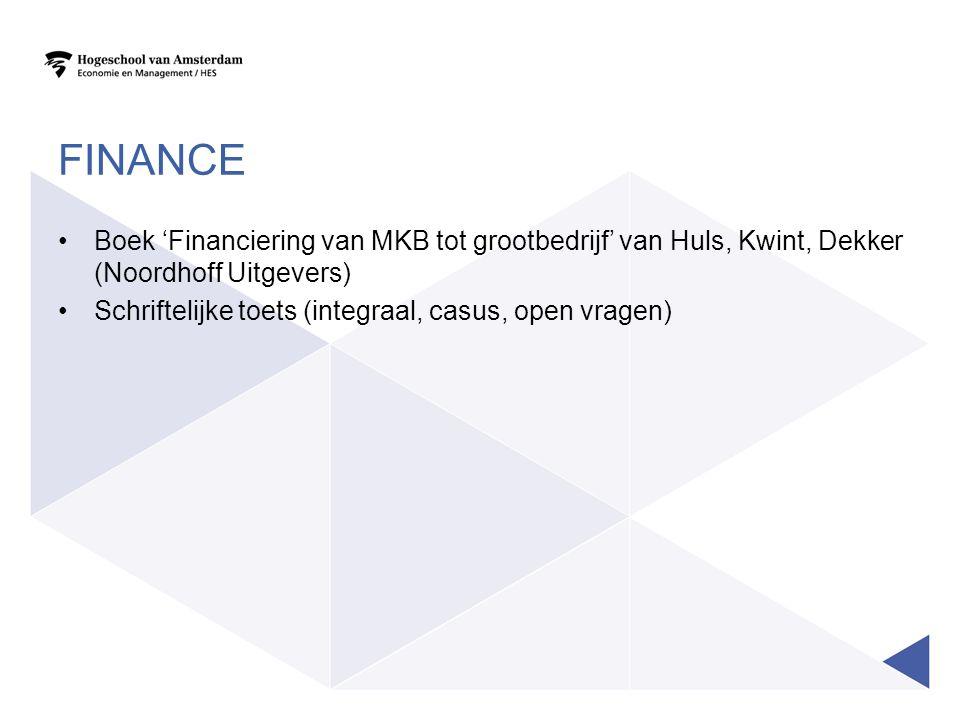 FINANCE Boek 'Financiering van MKB tot grootbedrijf' van Huls, Kwint, Dekker (Noordhoff Uitgevers) Schriftelijke toets (integraal, casus, open vragen)