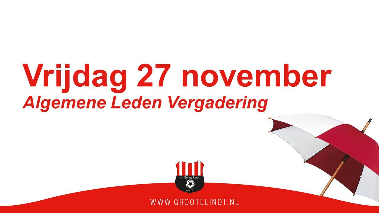 Vrijdag 27 november Algemene Leden Vergadering