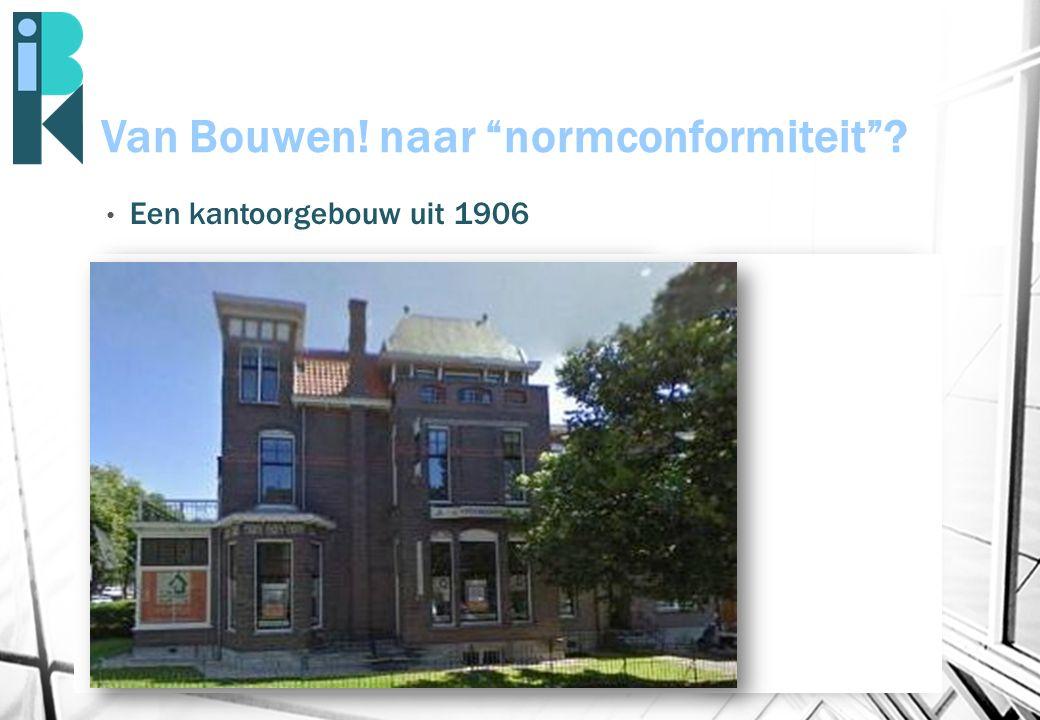 """Van Bouwen! naar """"normconformiteit""""? Een kantoorgebouw uit 1906"""