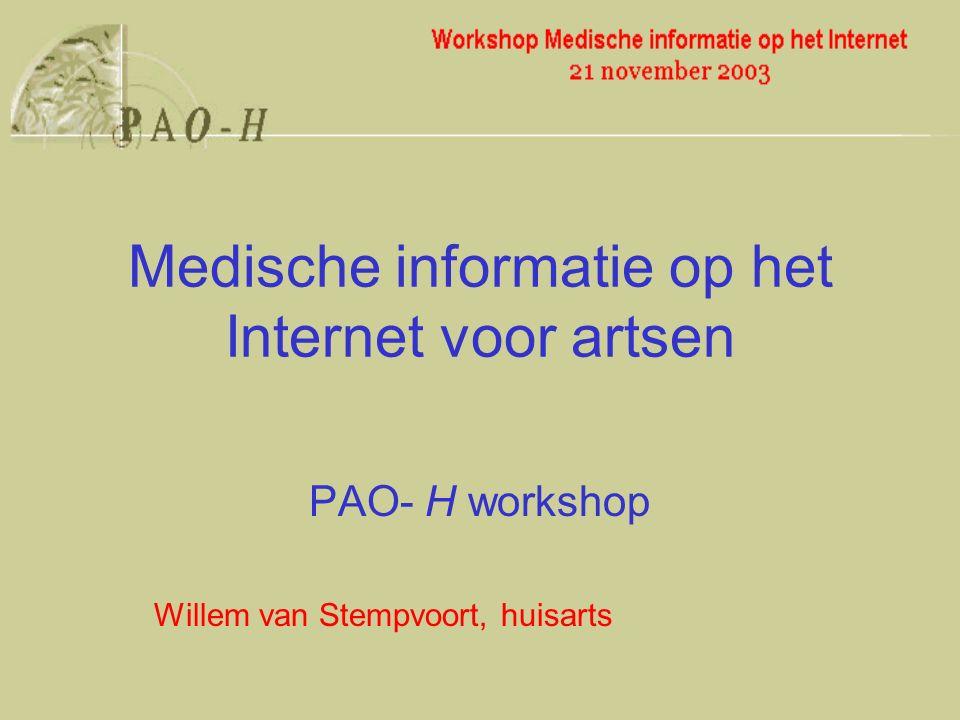 Medische informatie op het Internet voor artsen PAO- H workshop Willem van Stempvoort, huisarts