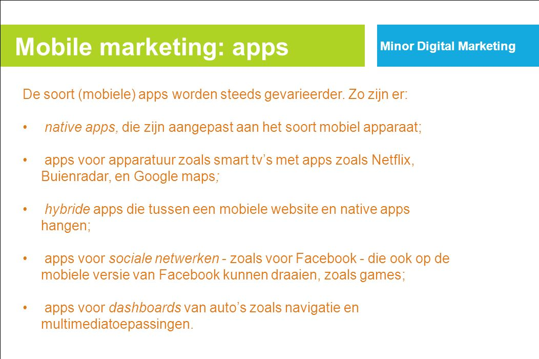 Mobile marketing: apps Minor Digital Marketing De soort (mobiele) apps worden steeds gevarieerder.