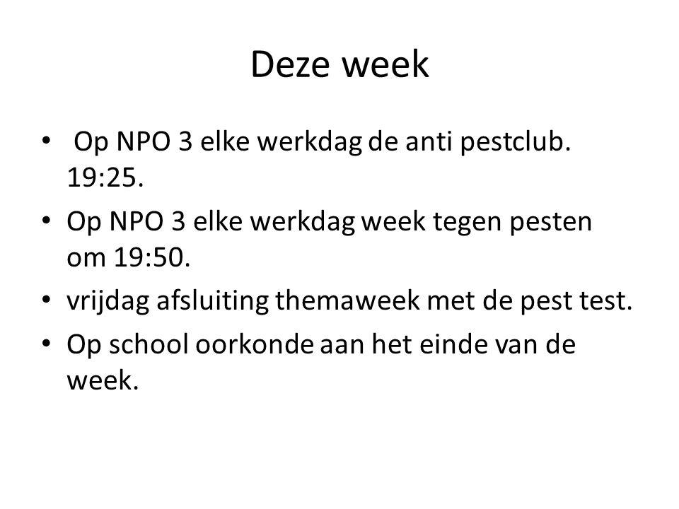 Deze week Op NPO 3 elke werkdag de anti pestclub. 19:25. Op NPO 3 elke werkdag week tegen pesten om 19:50. vrijdag afsluiting themaweek met de pest te