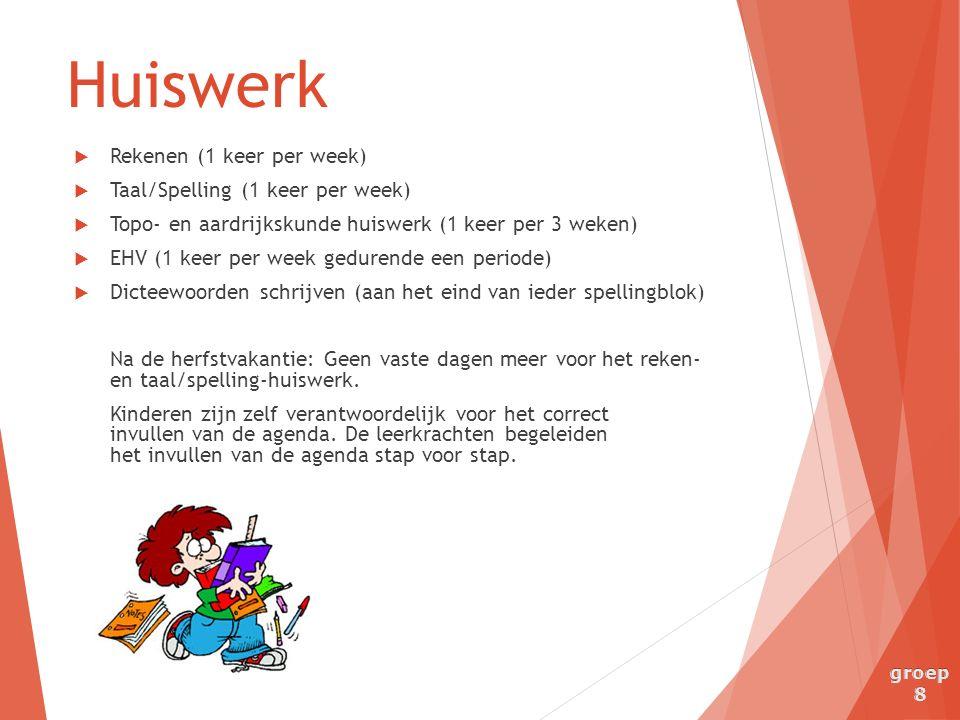  Rekenen (1 keer per week)  Taal/Spelling (1 keer per week)  Topo- en aardrijkskunde huiswerk (1 keer per 3 weken)  EHV (1 keer per week gedurende