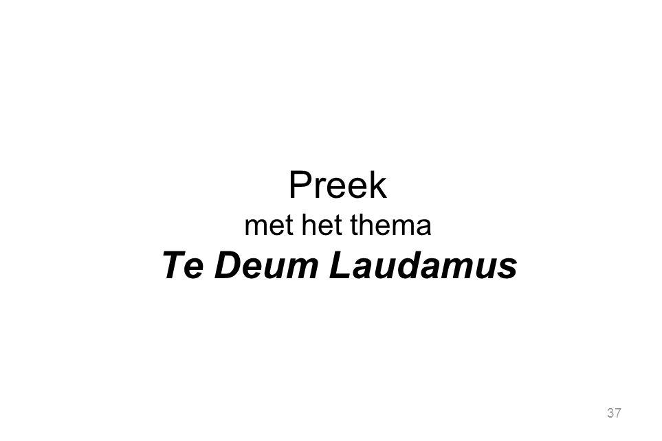 37 Preek met het thema Te Deum Laudamus