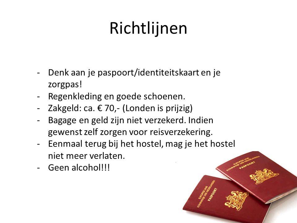 Richtlijnen -Denk aan je paspoort/identiteitskaart en je zorgpas.