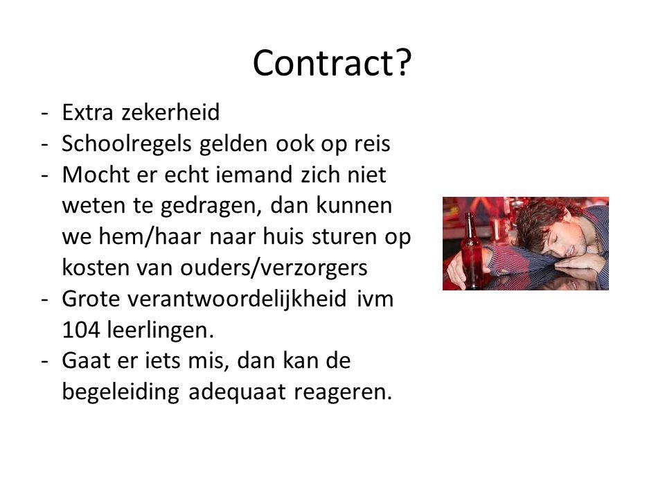 Contract? -Extra zekerheid -Schoolregels gelden ook op reis -Mocht er echt iemand zich niet weten te gedragen, dan kunnen we hem/haar naar huis sturen