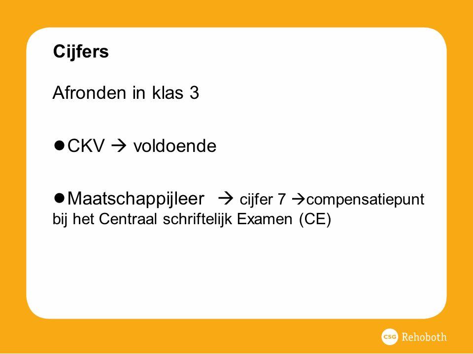 Cijfers Afronden in klas 3 ● CKV  voldoende ● Maatschappijleer  cijfer 7  compensatiepunt bij het Centraal schriftelijk Examen (CE)