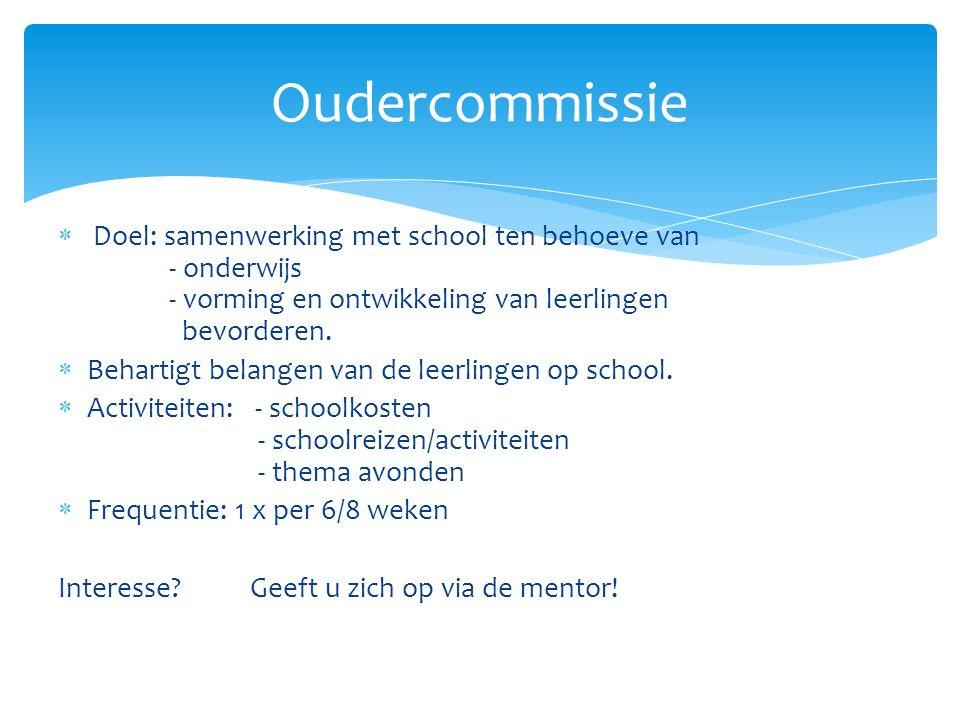  Doel: samenwerking met school ten behoeve van - onderwijs - vorming en ontwikkeling van leerlingen bevorderen.