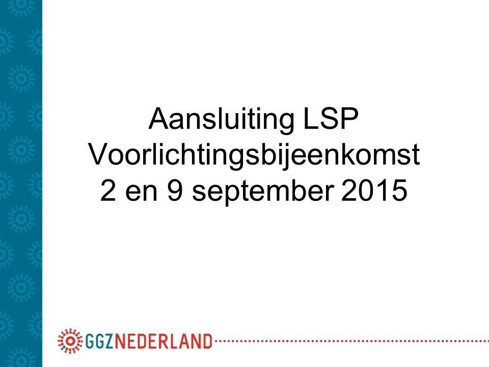 Aansluiting LSP Voorlichtingsbijeenkomst 2 en 9 september 2015