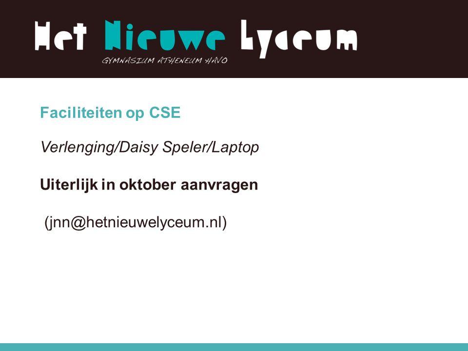 Faciliteiten op CSE Verlenging/Daisy Speler/Laptop Uiterlijk in oktober aanvragen (jnn@hetnieuwelyceum.nl)