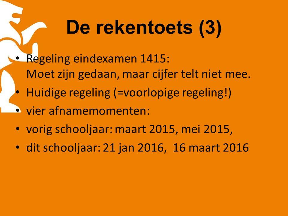 De rekentoets (3) Regeling eindexamen 1415: Moet zijn gedaan, maar cijfer telt niet mee.