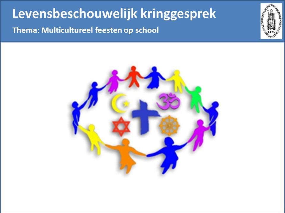 Levensbeschouwelijk kringgesprek Thema: Multicultureel feesten op school