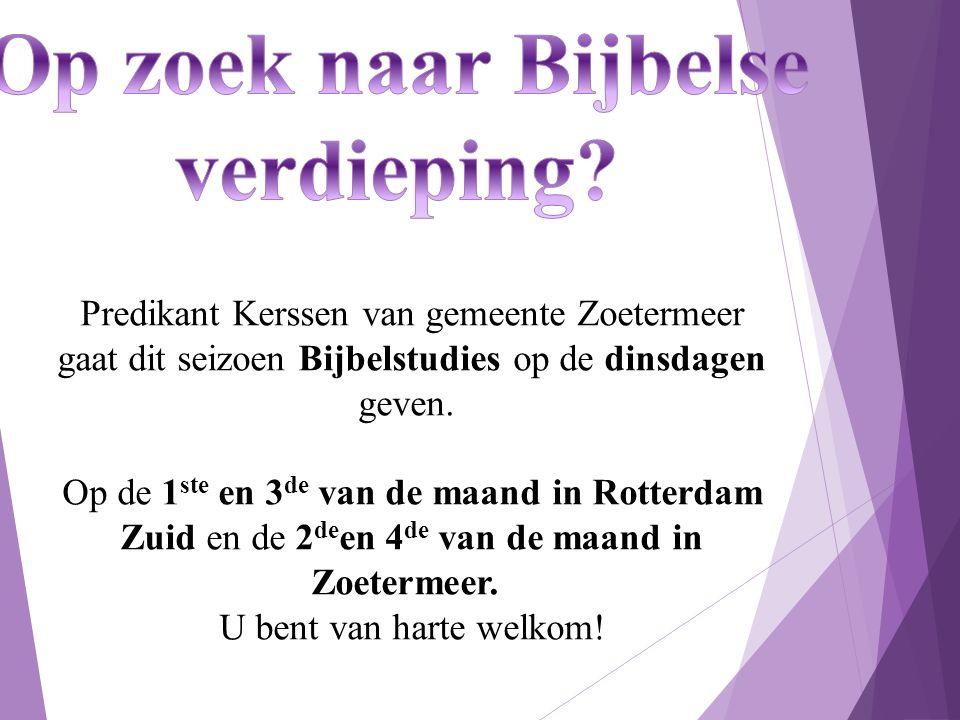 Predikant Kerssen van gemeente Zoetermeer gaat dit seizoen Bijbelstudies op de dinsdagen geven.