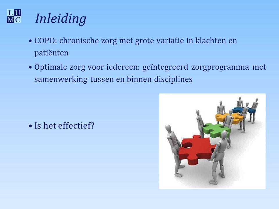 Inleiding COPD: chronische zorg met grote variatie in klachten en patiënten Optimale zorg voor iedereen: geïntegreerd zorgprogramma met samenwerking tussen en binnen disciplines Is het effectief?