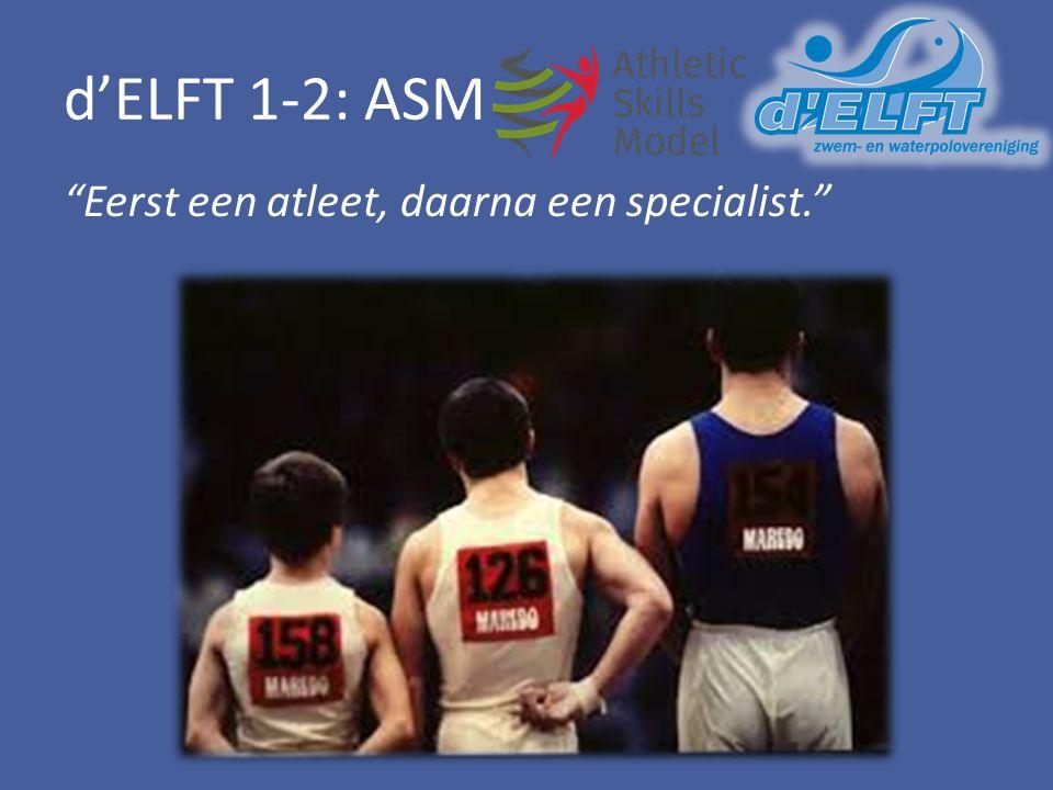 """d'ELFT 1-2: ASM """"Eerst een atleet, daarna een specialist."""""""