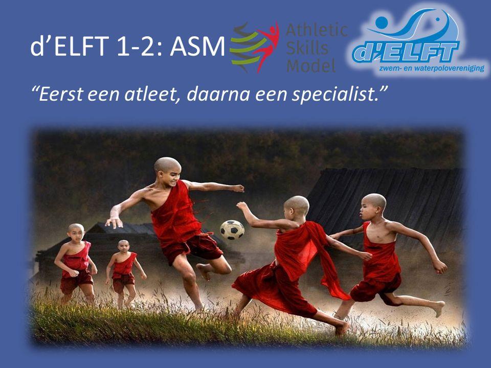 d'ELFT 1-2: ASM Eerst een atleet, daarna een specialist.
