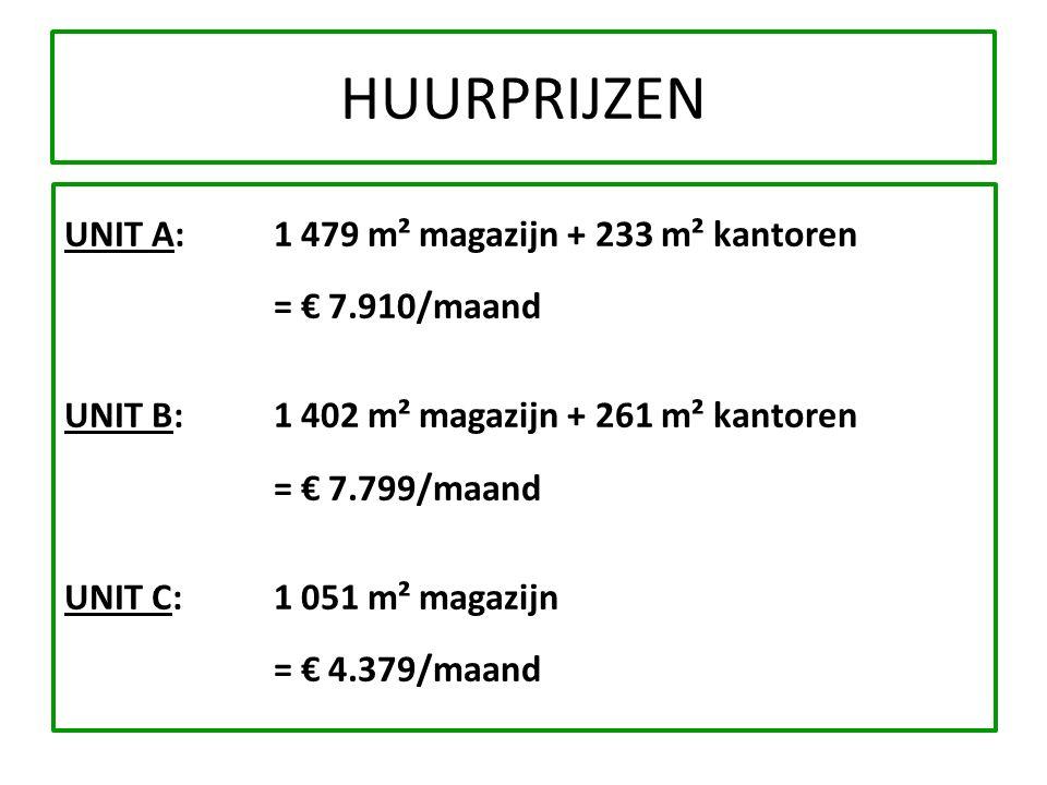 HUURPRIJZEN UNIT A:1 479 m² magazijn + 233 m² kantoren = € 7.910/maand UNIT B:1 402 m² magazijn + 261 m² kantoren = € 7.799/maand UNIT C:1 051 m² magazijn = € 4.379/maand