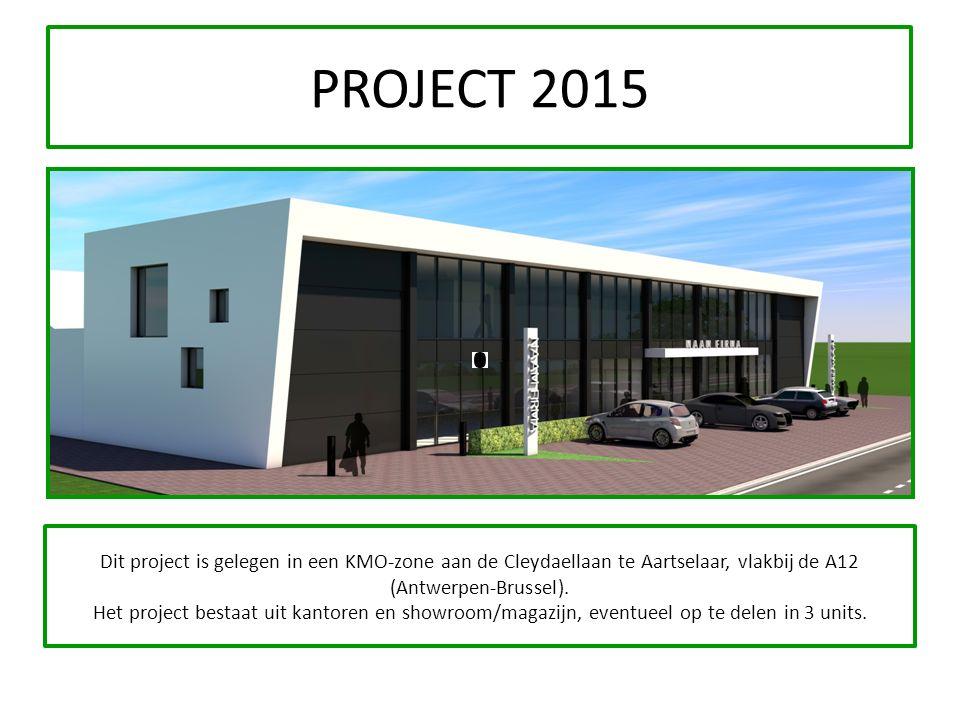 PROJECT 2015 Dit project is gelegen in een KMO-zone aan de Cleydaellaan te Aartselaar, vlakbij de A12 (Antwerpen-Brussel). Het project bestaat uit kan