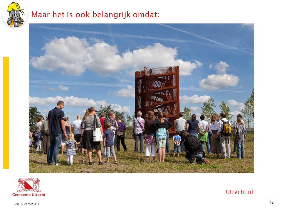 Utrecht.nl Maar het is ook belangrijk omdat: 12 2015 versie 1.1