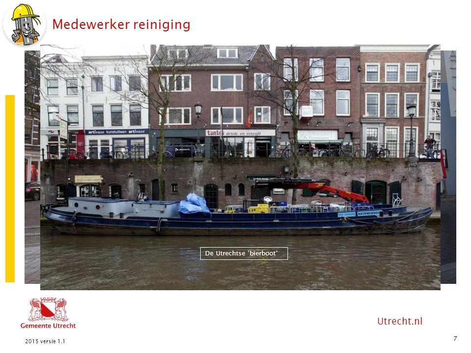 Utrecht.nl Medewerker reiniging 7 2015 versie 1.1 Vuilophaalboot bij pompput Vuilophaalboot tijdens vuilophaalronde De Utrechtse 'bierboot'